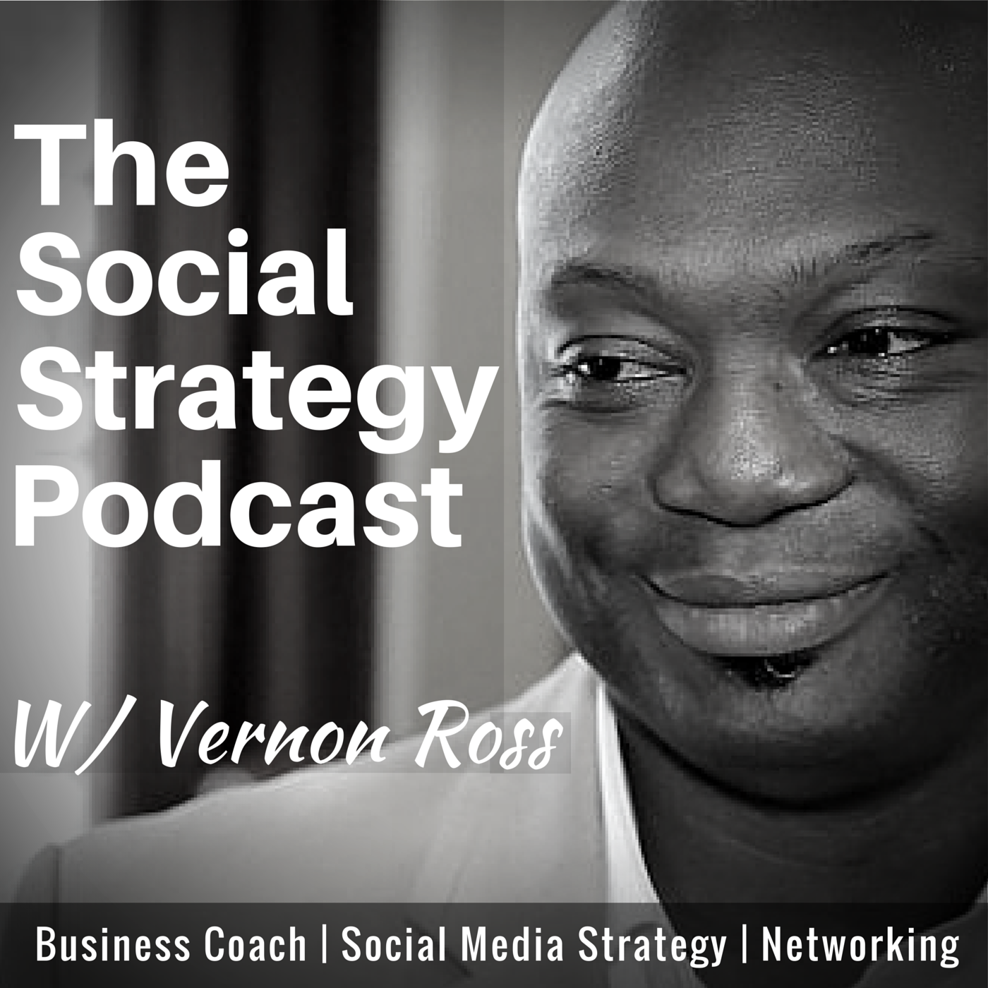 The Social Strategy Podcast: Online Business | Social Media Strategy | Networking | Vernon Ross
