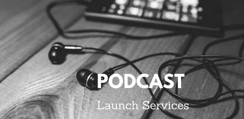 Podcast_Launch_Services